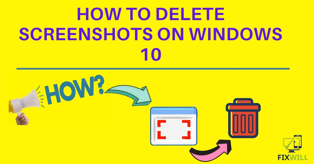 How to Delete Screenshots on Windows 10