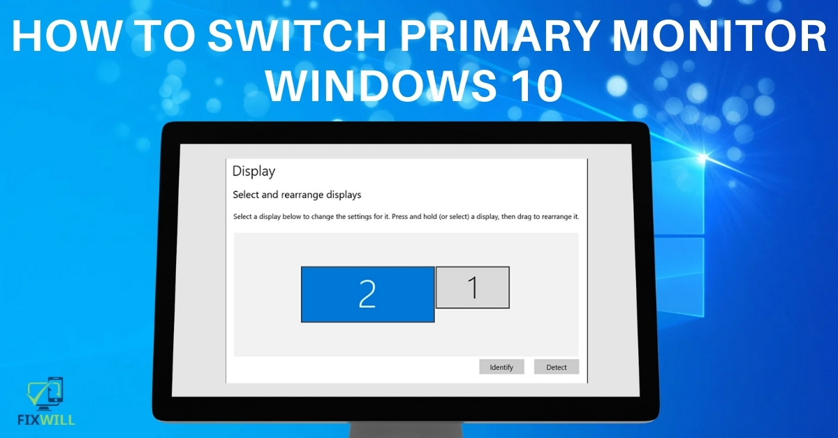 How to switch primary monitor windows 10