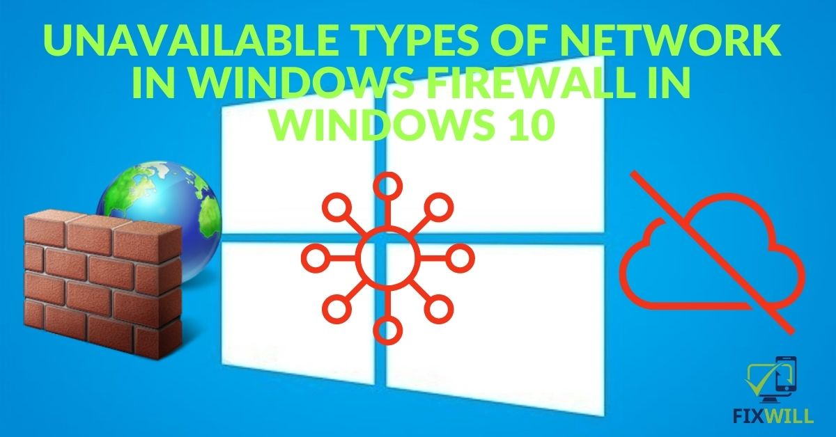Unavailable Types of Network in Windows Firewall in Windows 10