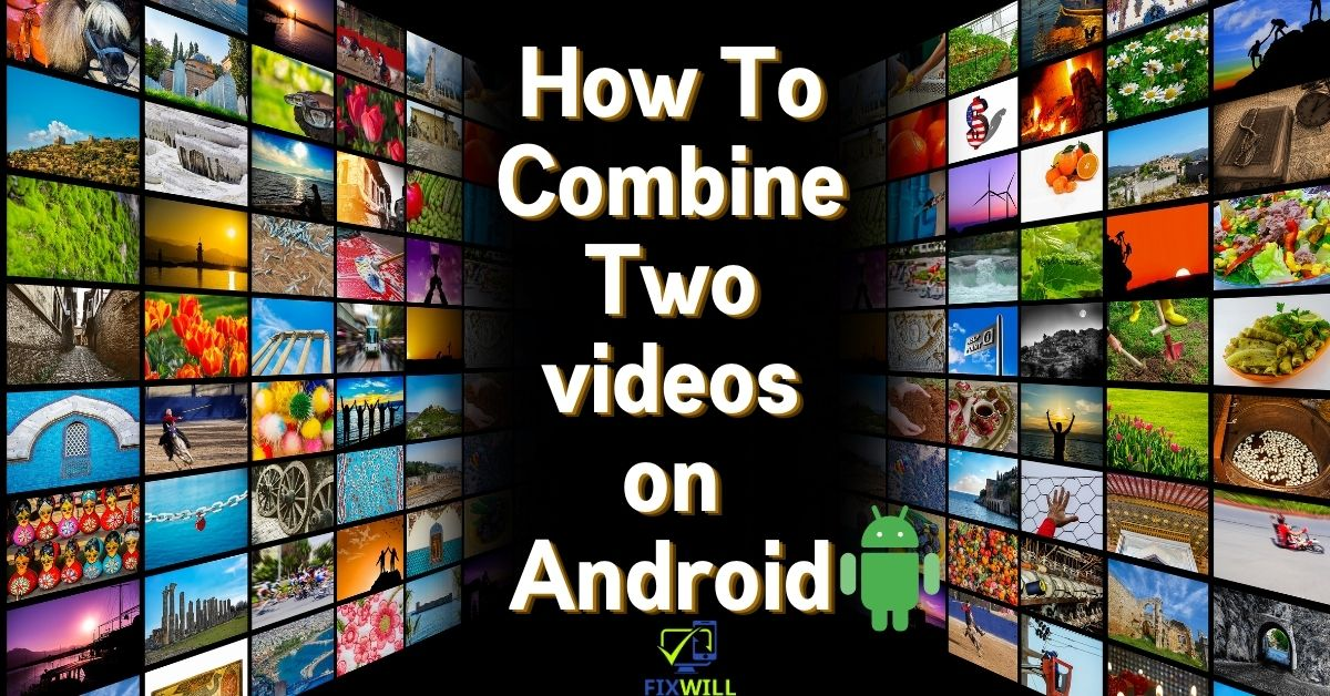 How To Combine Two videos on Android