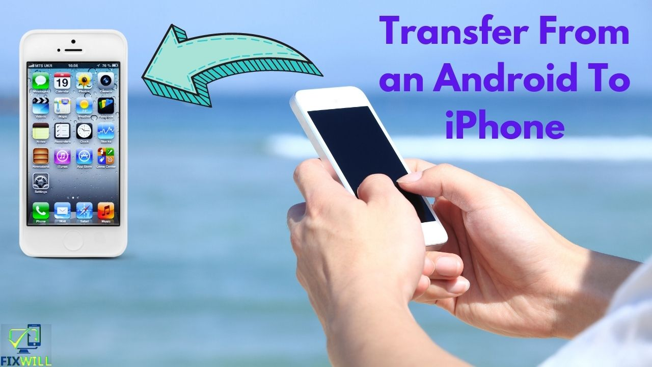 how to transfer from an android to iphone