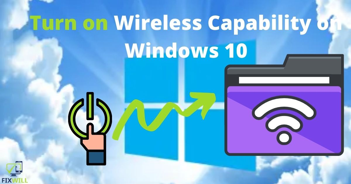 How to Turn on Wireless Capability on Windows 10