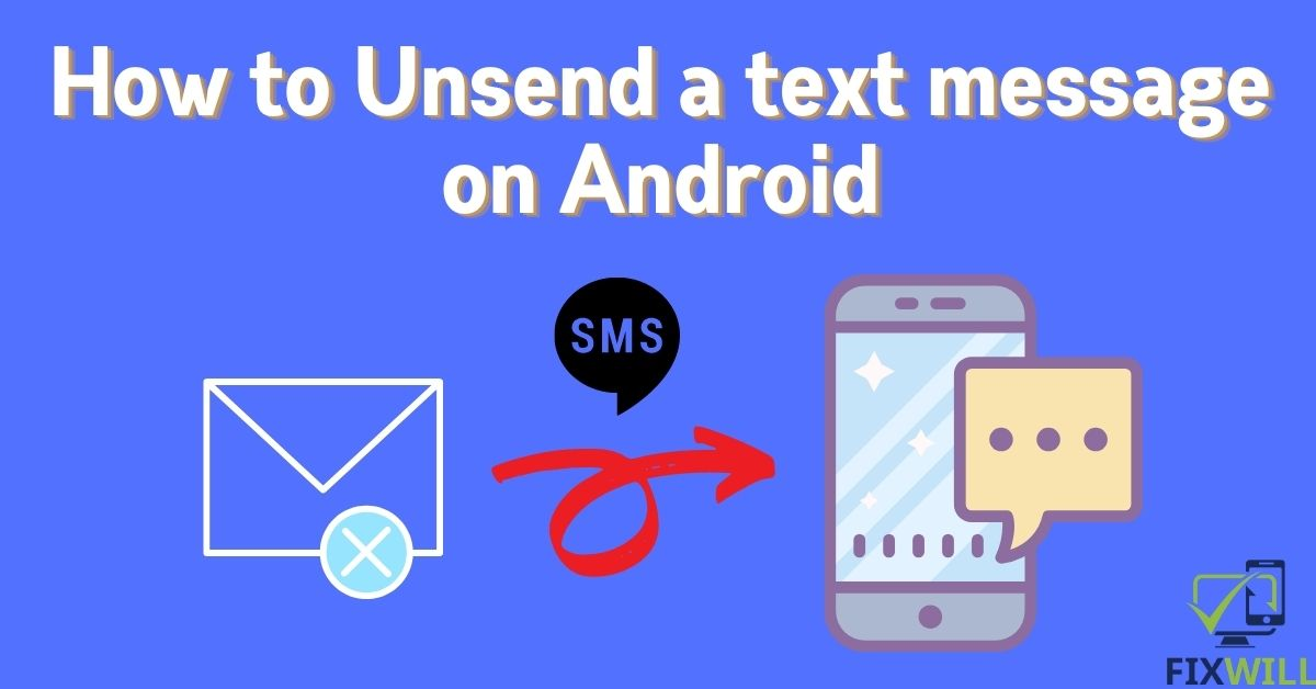 How to Unsend a text message on Android