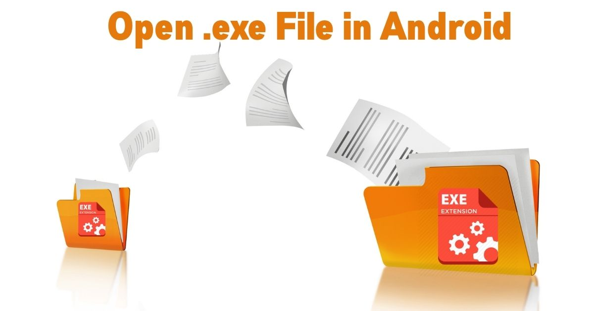 How to open .exe file in android S