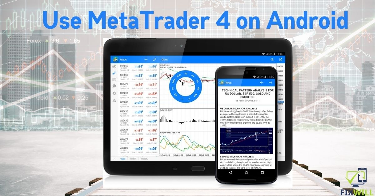 How to use MetaTrader 4 on android