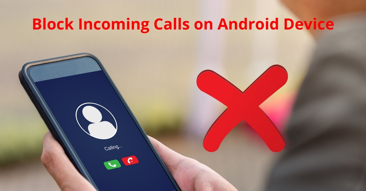how to block incoming calls on android