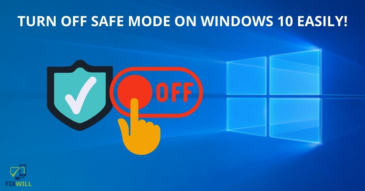 how to turn safe mode off on windows 10