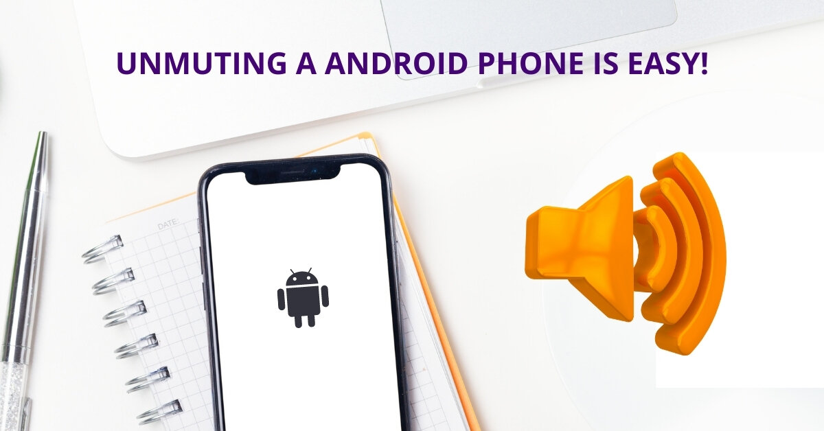 how to unmute an android phone