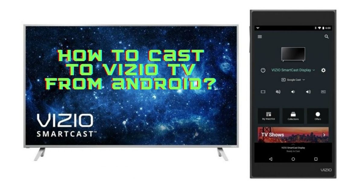 To Cast Vizio Tv From Android Easily, How To Screen Mirror Android Vizio Tv Without Wifi