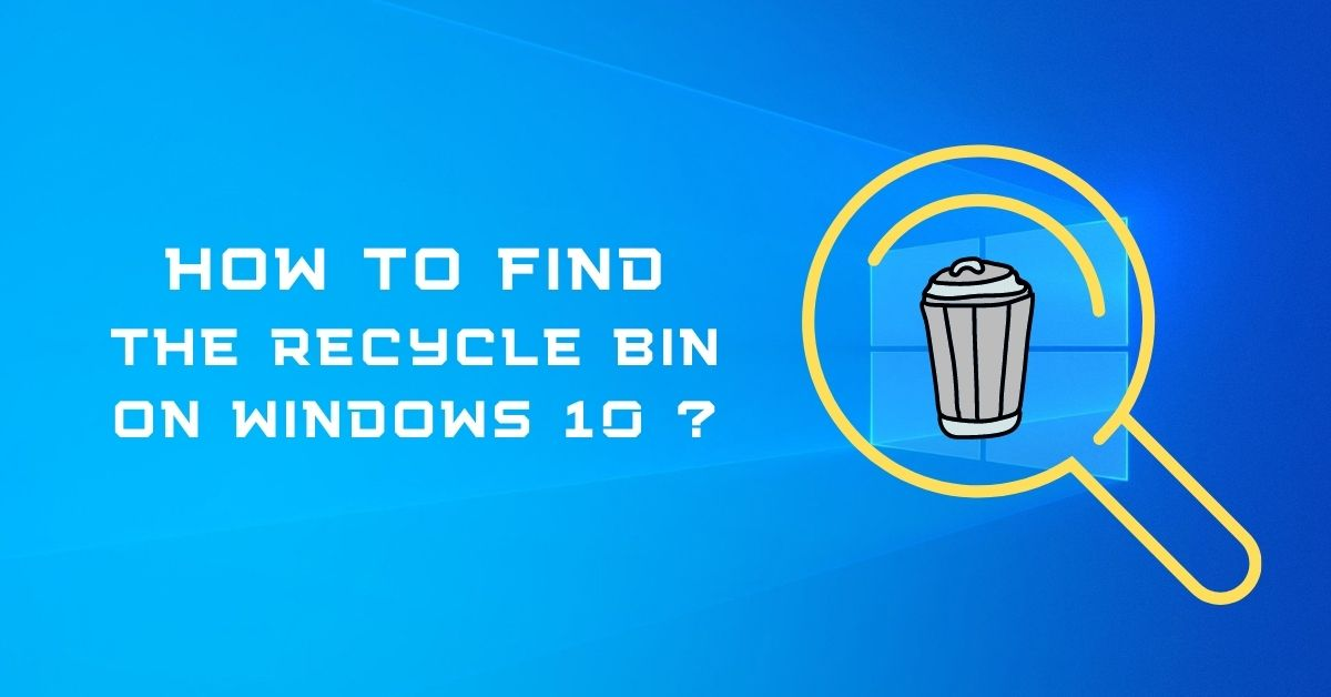 how to find the recycle bin on windows 10