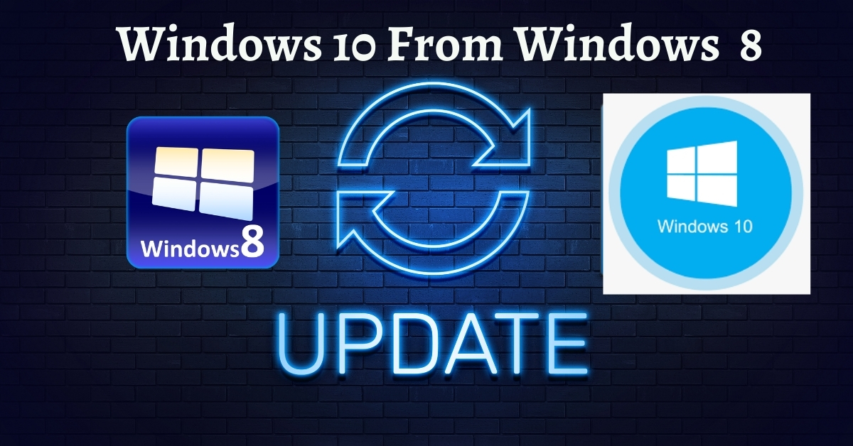 How to Update to Windows 10 From Windows 8?