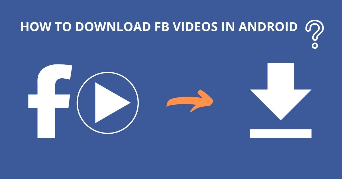how to download fb videos in android
