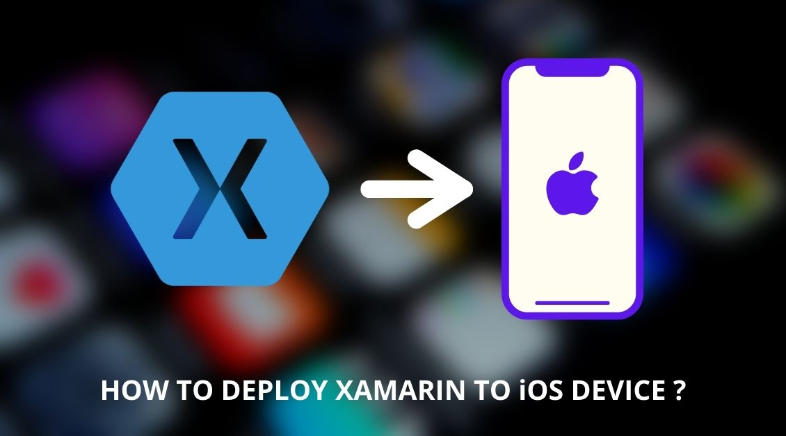 how to deploy xamarin to ios device