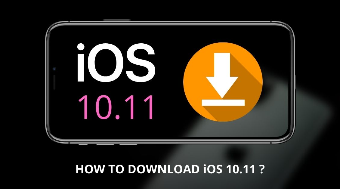 how to download ios 10.11