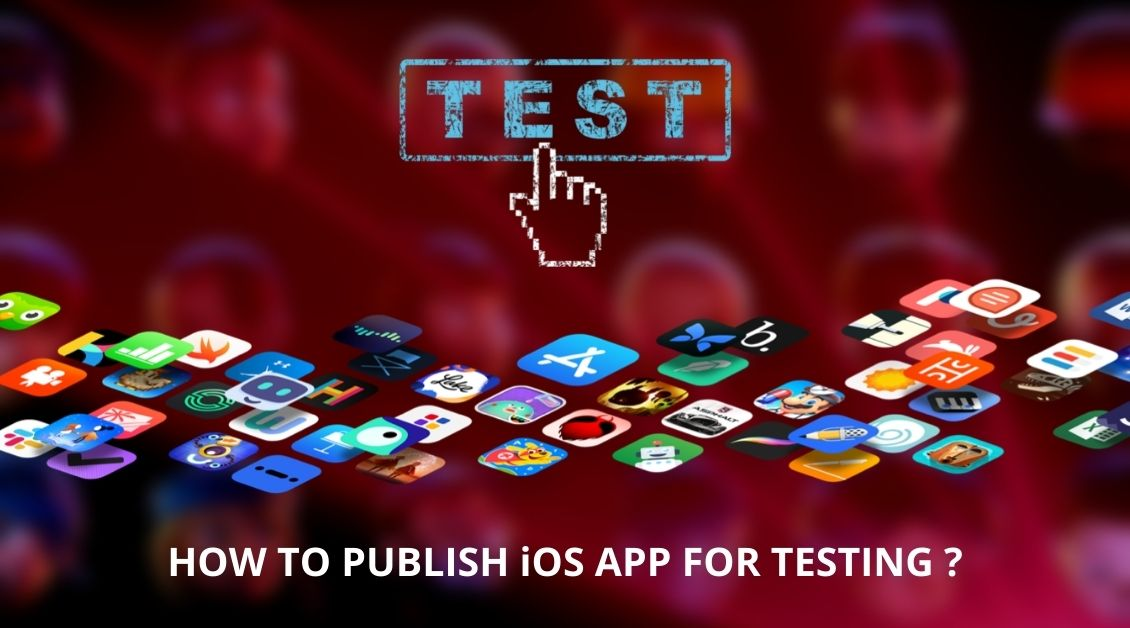 how to publish ios app for testing